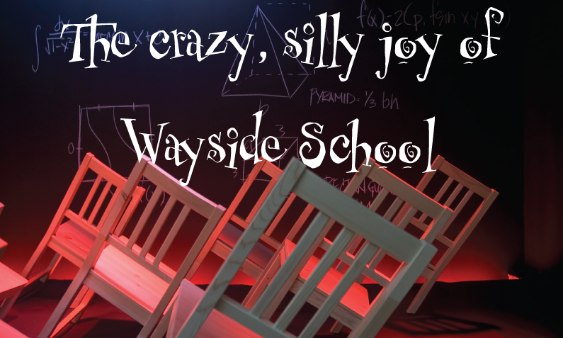 "chairs tilted sideways with blackboard background and title, ""The crazy, silly joy of Wayside school"""