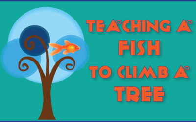 Teaching a Fish to Climb a Tree