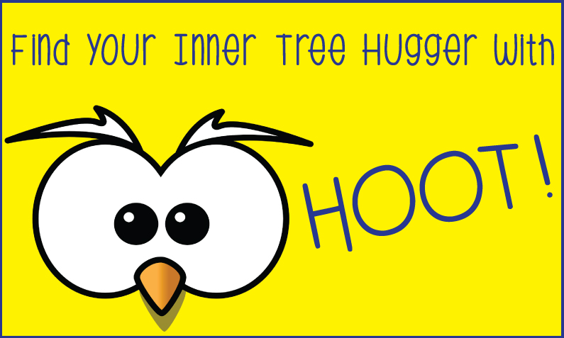 Find Your Inner Tree Hugger with HOOT!