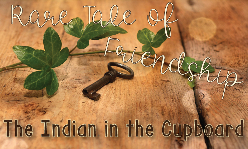 Rare Tale of Friendship: The Indian in the Cupboard