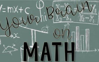 Your Brain on Math!