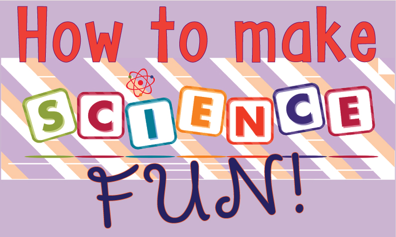 How to Make Science Fun?