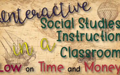 Interactive Social Studies Instruction in a Classroom Low on Time and Money