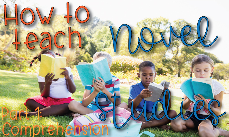 "Kids sitting in grass reading books with title, ""How to teach novel studies: part 1 comprehension"