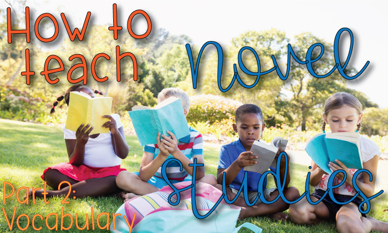 "Kids sitting in grass reading books with title, ""How to teach novel studies: part 2 vocabulary"