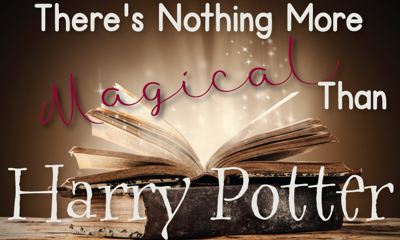 "Old open book with magic emotting out with title, ""There's nothing more magical than Harry Potter"""