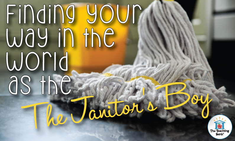 Finding Your Way in the World as the Janitor's Boy