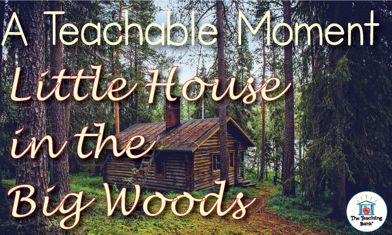 A Teachable Moment with Little House in the Big Woods