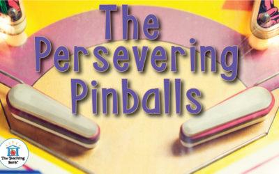The Persevering Pinballs