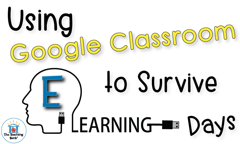 Using Google Classroom to Survive E-Learning Days