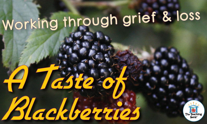 Working through grief and loss: A Taste of Blackberries
