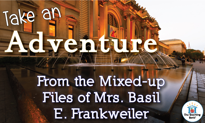 Take an Adventure From the Mixed-up Files of Mrs. Basil E. Frankweiler